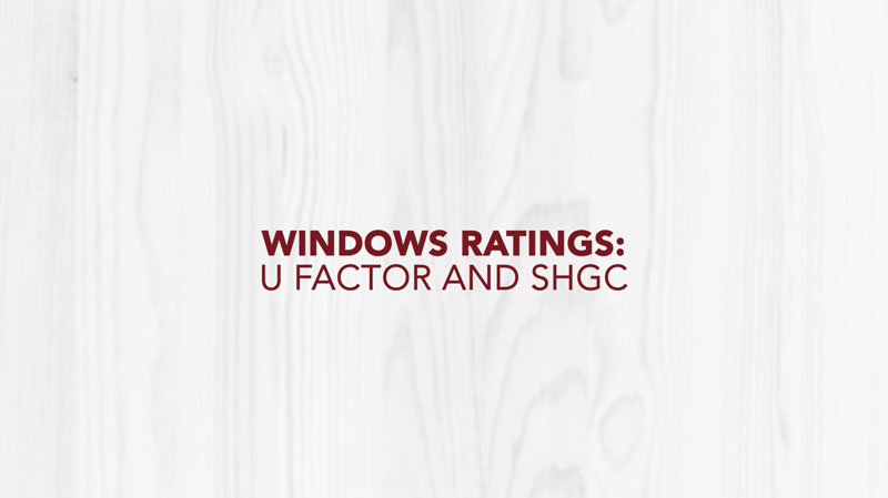 Doctor Exteriors - Windows Ratings U Factor and SHGC