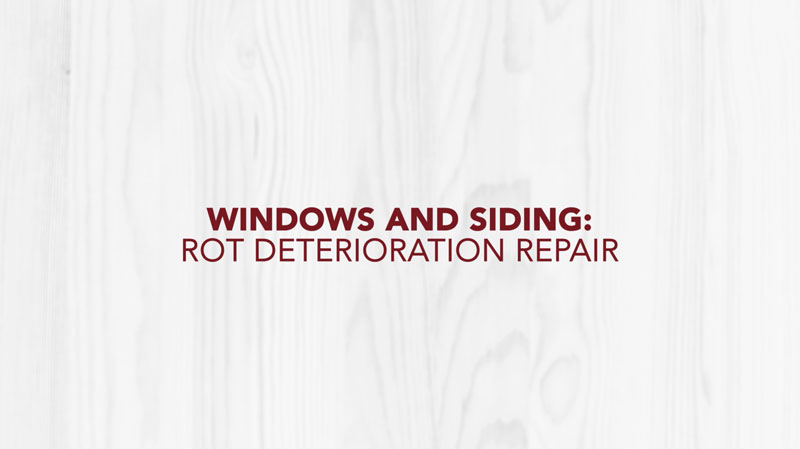 Doctor Exteriors- Windows and Siding Rot Deterioration Repair