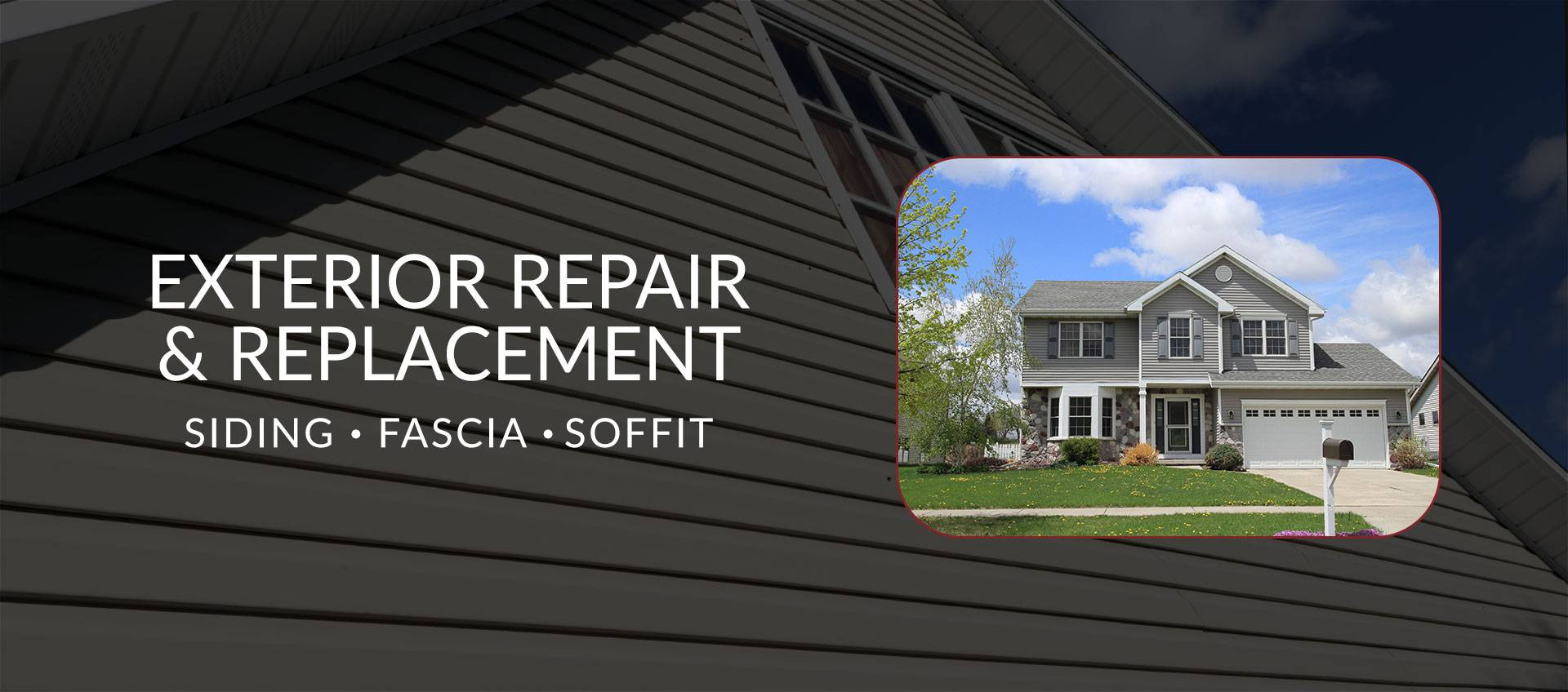 Dr. Exteriors - Slider - Siding Repair Replacement + Fascia + Soffit