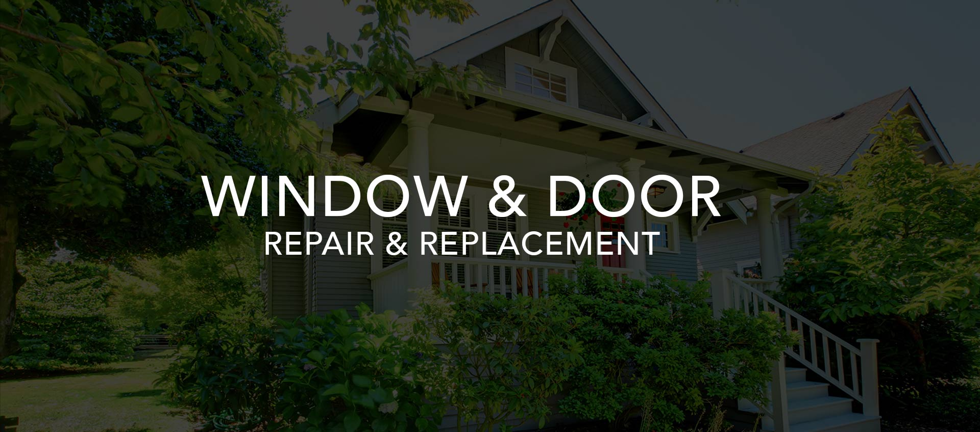 Windows and Door Replacement and Repair
